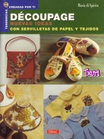Decoupage nuevas ideas con servilletas y de papel y tejidos